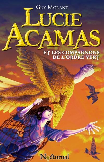 Lucie Acamas et les Compagnons de l'Ordre Vert, par Kouvertures.com