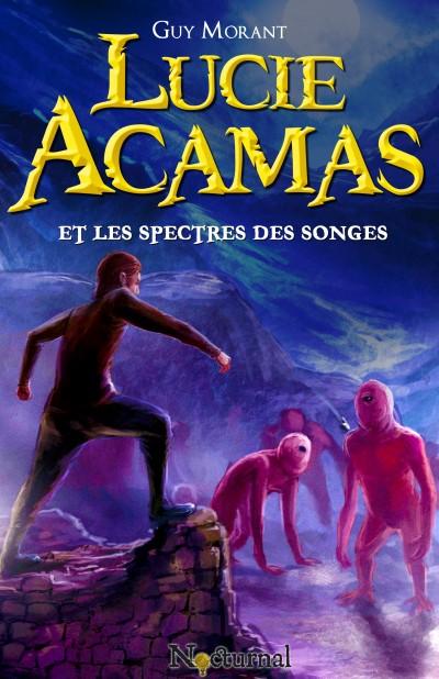 Lucie Acamas et les spectres des songes, par Kouvertures.com