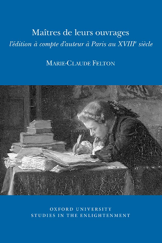 Maîtres de leurs ouvrages : les autoéditeurs au XVIIIe siècle